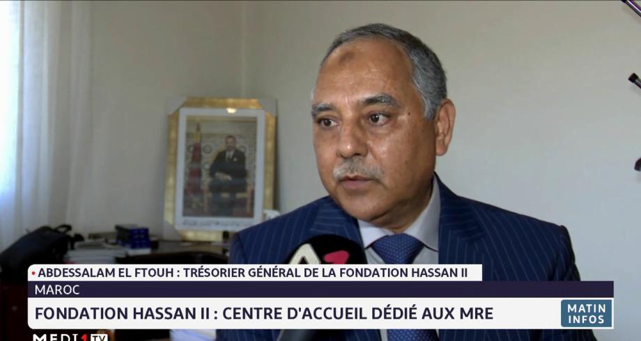 Fondation Hassan II : un centre d'accueil dédié aux MRE