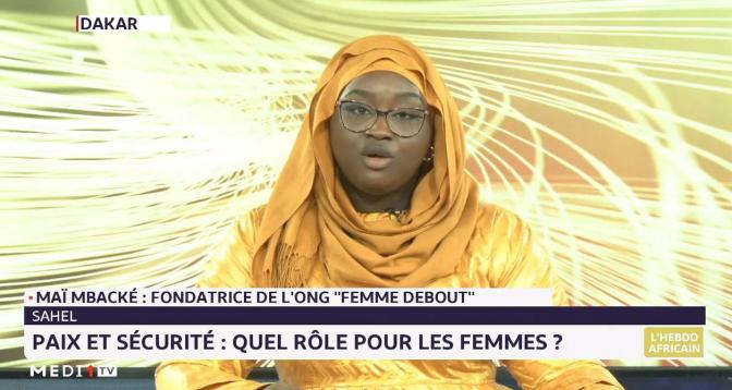Hebdo africain: paix et sécurité au Sahel, quel rôle pour les femmes ?
