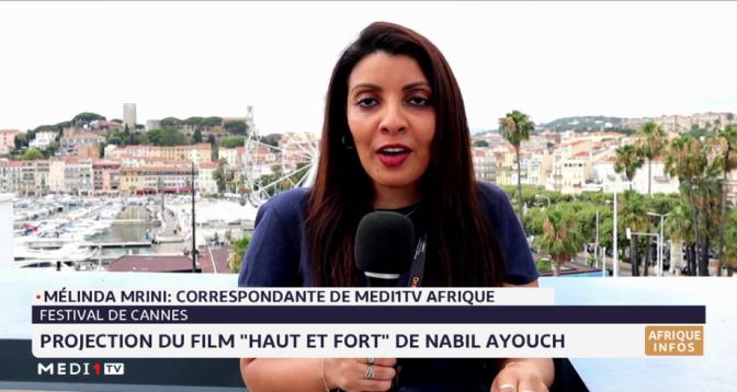 """""""Haut et fort"""" à Cannes: retour sur les temps forts de la projection du film de Nabil Ayouch"""