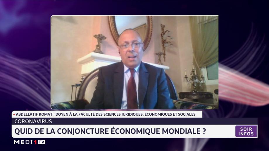 Covid-19: quid de la conjoncture économique mondiale ? Analyse Abdellatif Komat