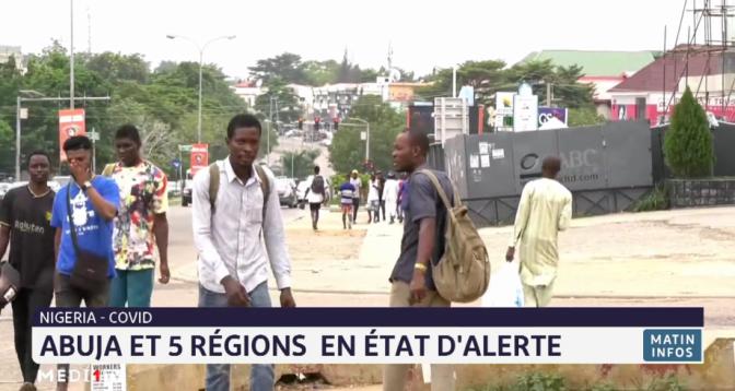 Coivd-19 au Nigeria: Abuja et 5 régions en état d'alerte