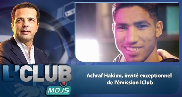 Achraf Hakimi, invité exceptionnel de l'émission lClub