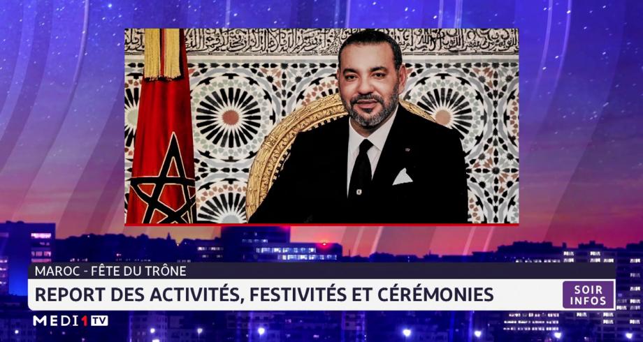 Maroc-fête du trône: report des activités, festivités et cérémonies