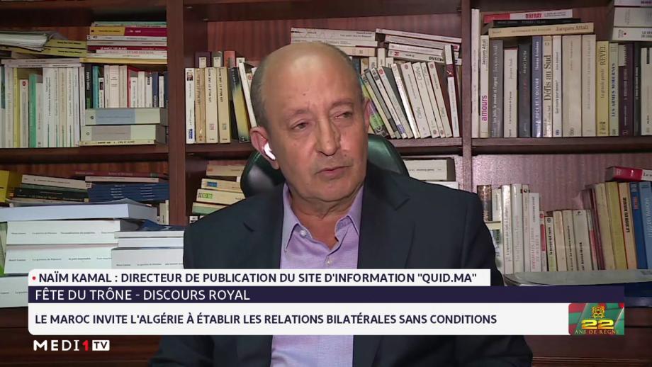 Le Roi Mohammed VI invite l'Algérie à établir les relations bilatérales sans conditions: l'analyse de Naim Kamal