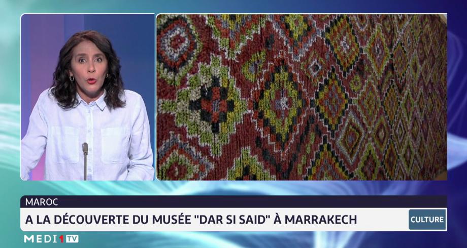 """Chronique culture: À la découverte du musée """"Dar Si Said"""" à Marrakech"""