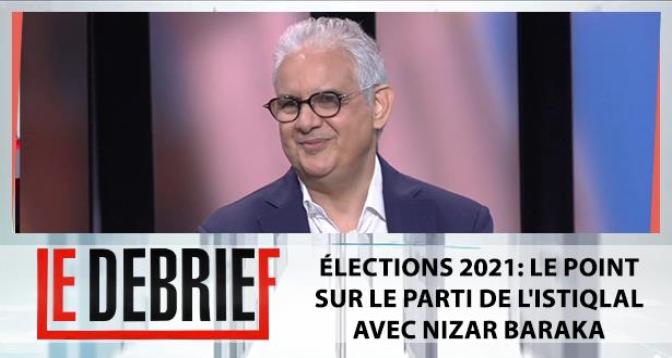 Élections 2021: le point sur le parti de l'Istiqlal avec Nizar Baraka