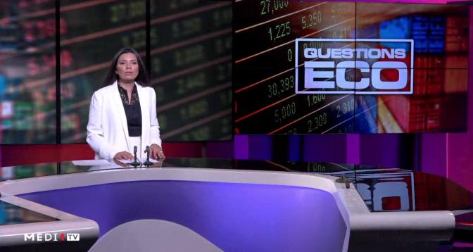 Questions ÉCO > Maroc-Conjoncture: comment se profile la rentrée économique ?