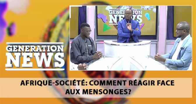 Generation News > Afrique-société: comment réagir face aux mensonges ?