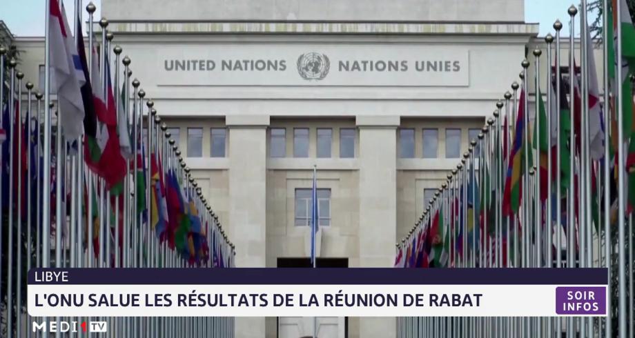 Libye: l'ONU salue les résultats de la réunion de Rabat