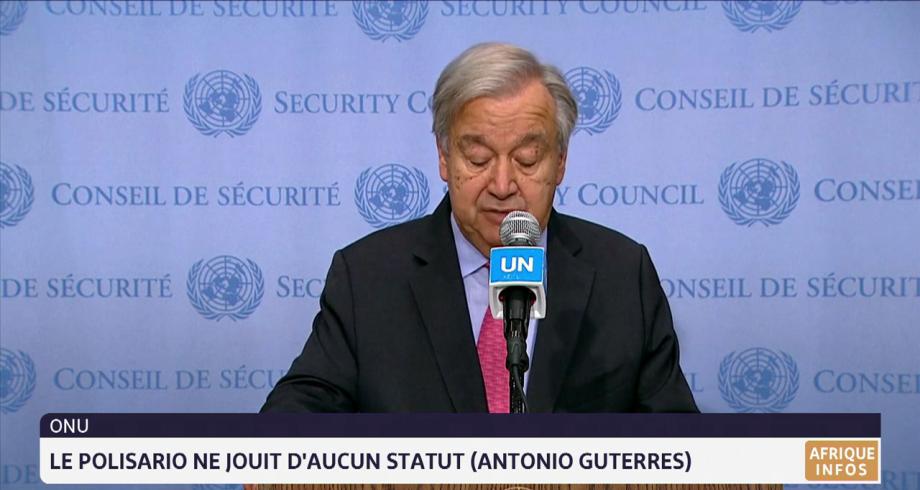 Antonio Guterres: « le polisario » ne jouit d'aucun statut auprès des Nations Unies