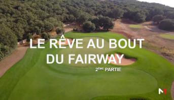 """برنامج خاص > الجزء الثاني من الوثائقي """"Le rêve au bout du Fairway"""""""