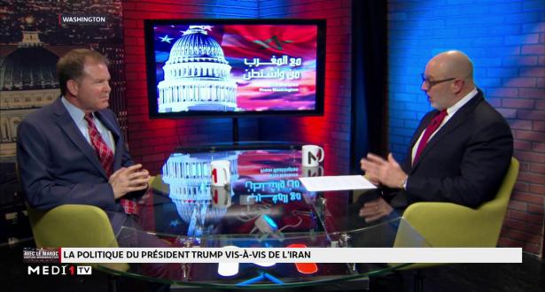 #AvecLeMarocDepuisWashington : les tensions américaines exercées sur l'Iran décryptés