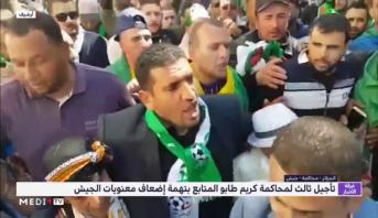 الجزائر .. تأجيل ثالث لمحاكمة كريم طابو المتابع بتهمة إضعاف معنويات الجيش
