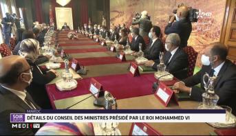 Le Roi Mohammed VI préside le conseil des ministres