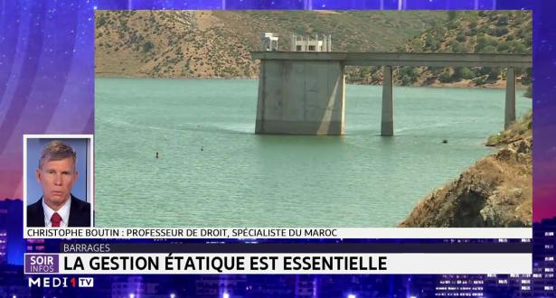 Barrages : la gestion étatique de l'eau est essentielle