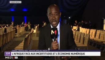 MEDays: l'Afrique face aux incertitudes et l'économie numérique au menu des discussions