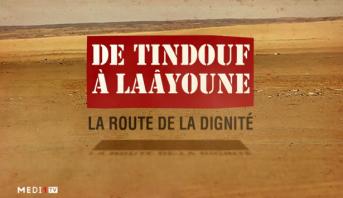 """Edition Spéciale > Emission spéciale: documentaire exclusif """" de Tindouf à Laâyoune, le chemin de la dignité"""" (Version Française)"""