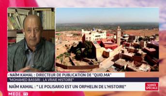 """Naïm Kamal revient sur l'usurpation de l'histoire de Bassiri par le """"Polisario"""""""
